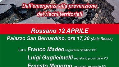 Rischio idrogeologico: convegno a Rossano con i vertici Pd, Zonadem ed Ecodem