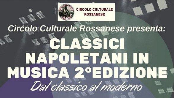 """Circolo Culturale Rossanese: seconda edizione """"Classici Napoletani in Musica"""""""
