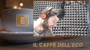 IL CAFFÈ DELL'ECO - Puntata 26 - Emergenza nel territorio: torna la zona rossa?