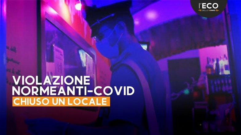 Norme anti-covid, chiuso un locale a Rossano. Nessuna sanzione per presunti avventori