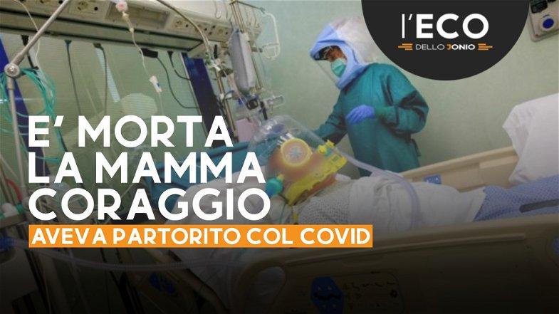 Non ce l'ha fatta la mamma di Corigliano-Rossano che dopo aver partorito con il Covid era finita in rianimazione