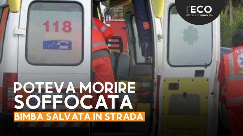 Bimba di 9 mesi salvata per strada a Corigliano, grazie a una manovra di disostruzione